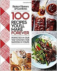 better homes and gardens ls better homes and gardens 100 recipes you ll make forever perfected