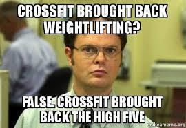 High Five Meme - crossfit brought back weightlifting false crossfit brought back