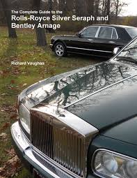 bentley price list the complete guide to the rolls royce silver seraph and bentley