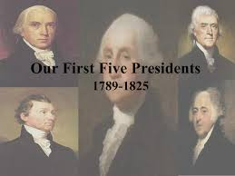 first five presidents unit 4 first 5 presidents mrs haugan s class website