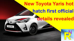 toyota official car review new toyota yaris hatch first official details