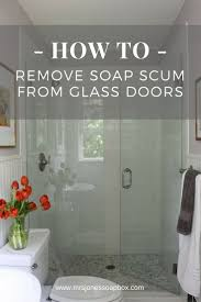 best 25 cleaning shower glass ideas on pinterest cleaning glass