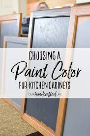 choosing a paint color for the cabinets our handcrafted life
