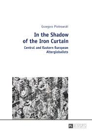 Eastern Europe Iron Curtain In The Shadow Of The Iron Curtain Central And Eastern European