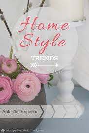 home decor style trends interior design experts favourites
