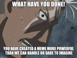 What Have You Done Meme - image tagged in scar nsfw anime imgflip
