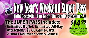 Super Buffet Hours by 100 7 The Fish U0026 Family Fun Center Xl New Year U0027s Weekend Super