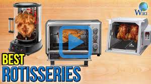 Best Rotisserie Toaster Oven Top 10 Rotisseries Of 2017 Video Review