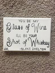 funny home decor you be my glass of wine i u0027ll be your shot of whiskey