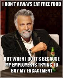 Engagement Meme - is food really what fuels employee engagement workflex solutions llc