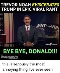 Trevor Meme - trevor noah eviscerates trump in epic viral rant rant vir bye