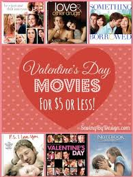 valentine movies valentine s day movies 5 or less saving by design