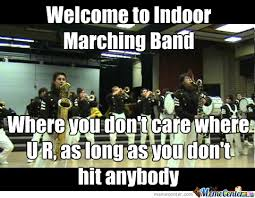 Band Memes - indoor marching band by legomyeggo500 meme center