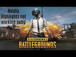 pubg not loading nvidia highlights pubg not working fix youtube