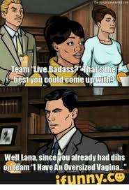 Sterling Archer Meme - 25 best memes about lana and archer lana and archer memes