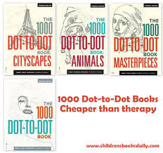 cheaper than therapy u00271000 dot to dot books u0027 children u0027s books