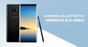 Install Android Nougat On Galaxy Note 8 0 Samsung Released Android 8 0 Oreo Update For Galaxy Note 8
