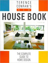 home design guide terence conran s house book the complete guide to home design