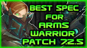 Bajheera Legion Arms Warrior Talent Guide Pve Pvp Legion 7 2 5 Arms Warrior Talent Guide Best Spec For Pvp In 7 2 5