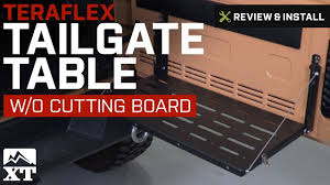 jeep wrangler teraflex tailgate table 2007 2017 jk review