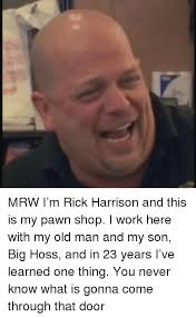 Rick Harrison Meme - fresh memes i m rick harrison and this is my pawn shop