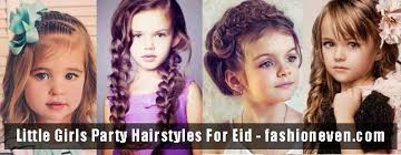 little girls hairstyles for eid 2018 in pakistan fashioneven