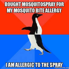 Mosquito Meme - bought mosquitospray for my mosquito bite allergy i am allergic to