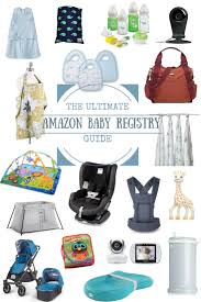 the ultimate amazon baby registry guide updated 2017 mommy to max