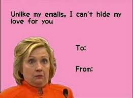 Valentines Funny Meme - hillary clinton valentine s day card makes me laugh pinterest