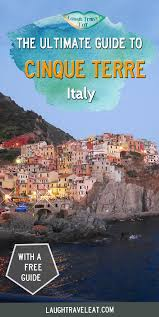 Map Of Cinque Terre The Ultimate Guide To Cinque Terre Laugh Travel Eat