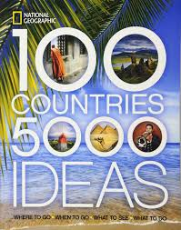 100 countries 5 000 ideas where to go when to go what to see