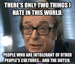 Austin Power Meme - there s only two things i hate in this world people who are
