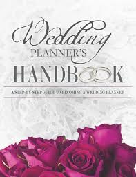 How To Become A Wedding Coordinator Wedding Planner U0027s Handbook U2014 The Wedding Planner Book Wedding