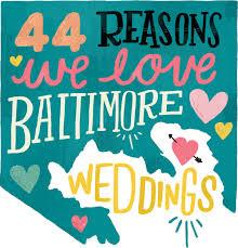 44 reasons we love baltimore weddings baltimore bride magazine