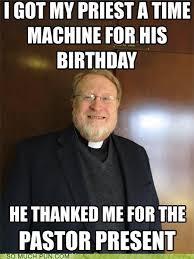 Pastor Meme - puns pastor funny puns pun pictures cheezburger