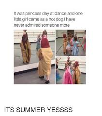 Hot Dog Girl Meme - it was princess day at dance and one little girl came as a hot dog l