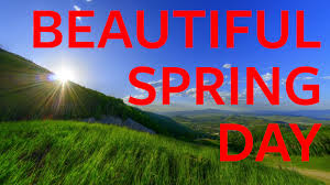 beautiful spring beautiful spring day youtube