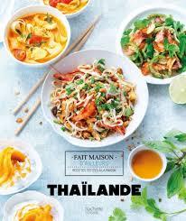 hachette cuisine fait maison thaïlande hachette pratique