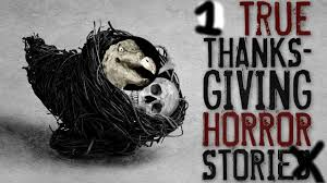 scary thanksgiving stories that will keep you up at