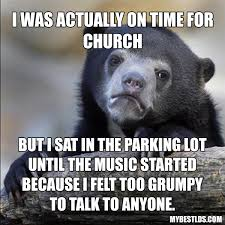 Funny Church Memes - 12 funny memes to remind us all to get to church on time my best lds