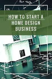 how to start home design business 10 things i wish i knew when