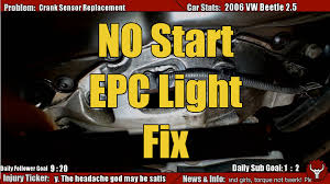 vw passat epc light car wont start diy vw 2 5l crank no start or epc light on fix crank sensor