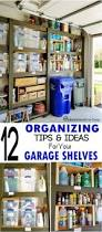 12 organizing tips and ideas for your garage shelves garage