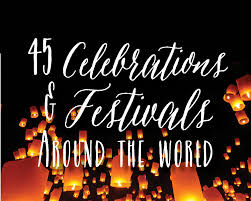 45 celebrations and festivals around the world brownell travel