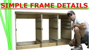 Kitchen Cabinet Construction Details by Building Cabinet Of Drawers Frame Details Youtube