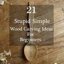 Wood Carving Projects For Beginners by