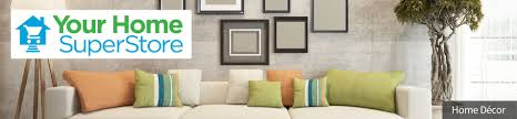 The Home Decor Superstore Your Home Superstore Yourhome1source Com