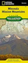 Bitterroot Mountains Map Missoula Mission Mountains National Geographic Trails