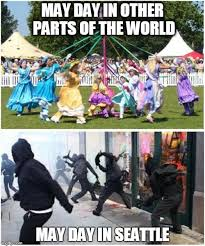 May Day Meme - image tagged in may day seattle riots may day protest seattle