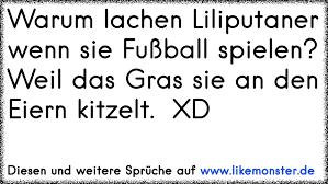fussball sprüche vor dem spiel warum lachen liliputaner wenn sie fuß spielen weil das gras